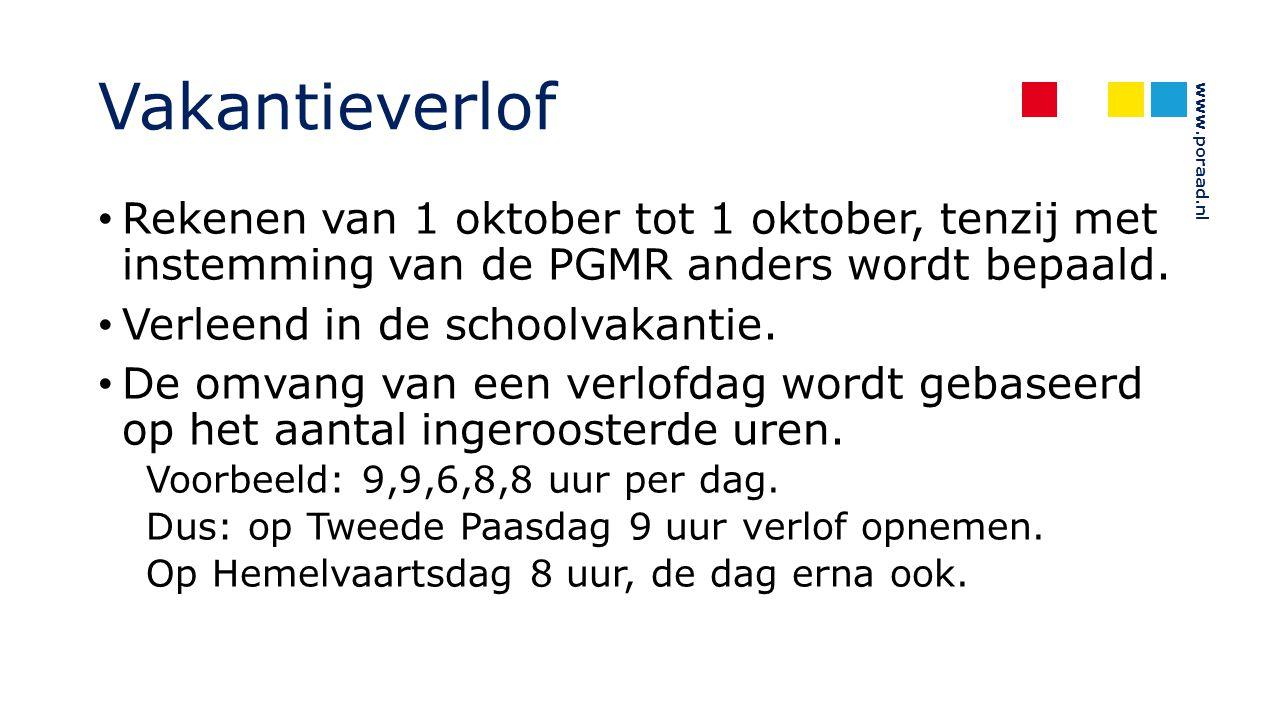 Vakantieverlof Rekenen van 1 oktober tot 1 oktober, tenzij met instemming van de PGMR anders wordt bepaald.