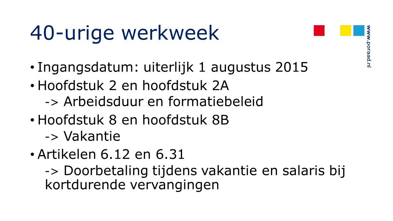 40-urige werkweek Ingangsdatum: uiterlijk 1 augustus 2015