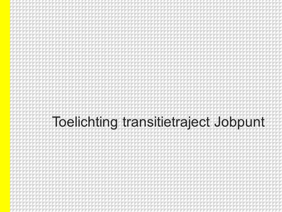 Toelichting transitietraject Jobpunt