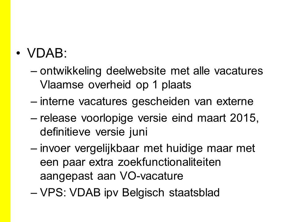VDAB: ontwikkeling deelwebsite met alle vacatures Vlaamse overheid op 1 plaats. interne vacatures gescheiden van externe.