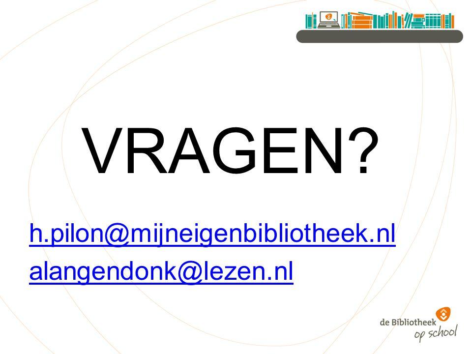 VRAGEN h.pilon@mijneigenbibliotheek.nl alangendonk@lezen.nl