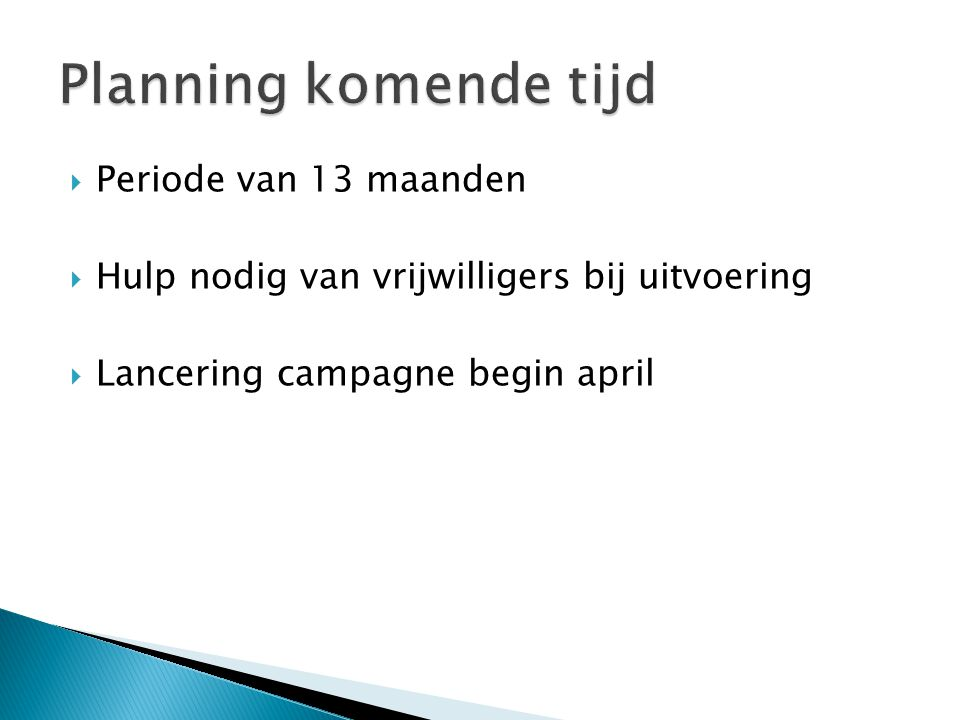 Planning komende tijd Periode van 13 maanden