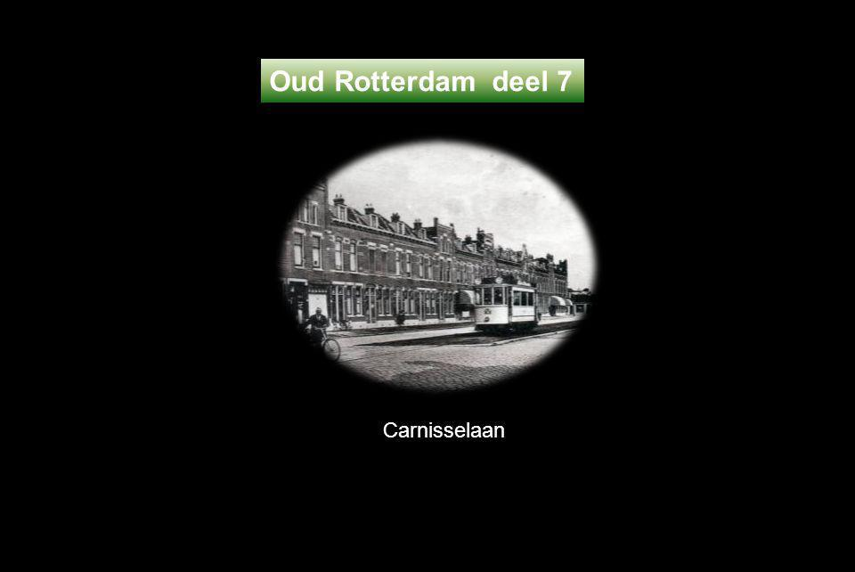 Oud Rotterdam deel 7 Carnisselaan