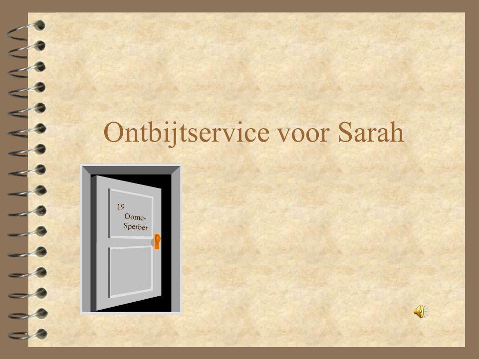 Ontbijtservice voor Sarah