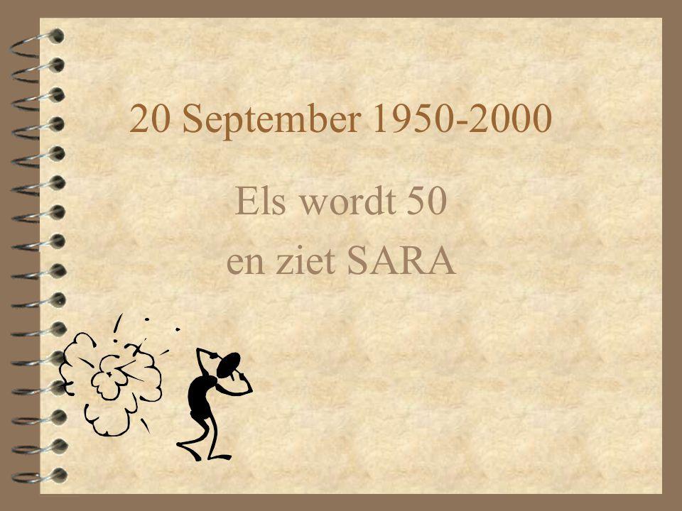 20 September 1950-2000 Els wordt 50 en ziet SARA