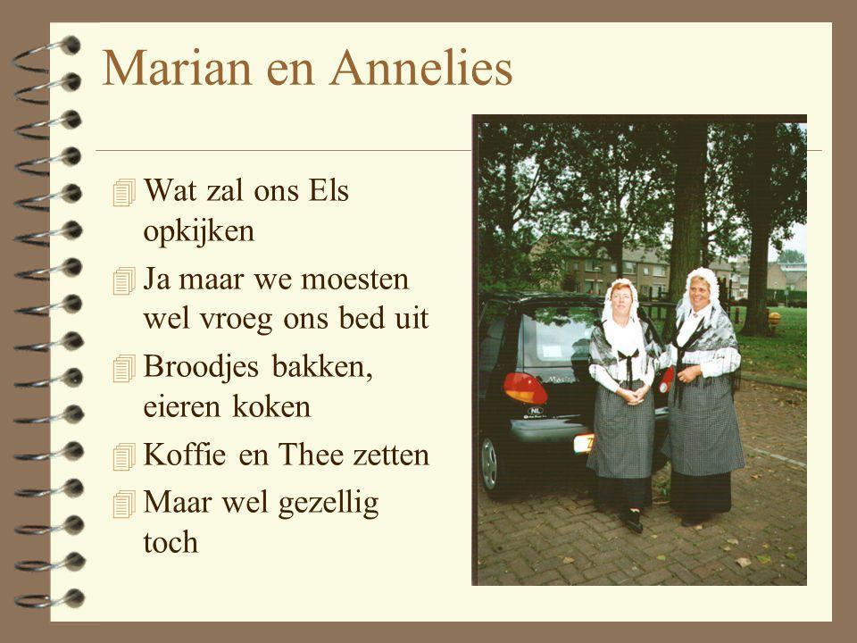 Marian en Annelies Wat zal ons Els opkijken
