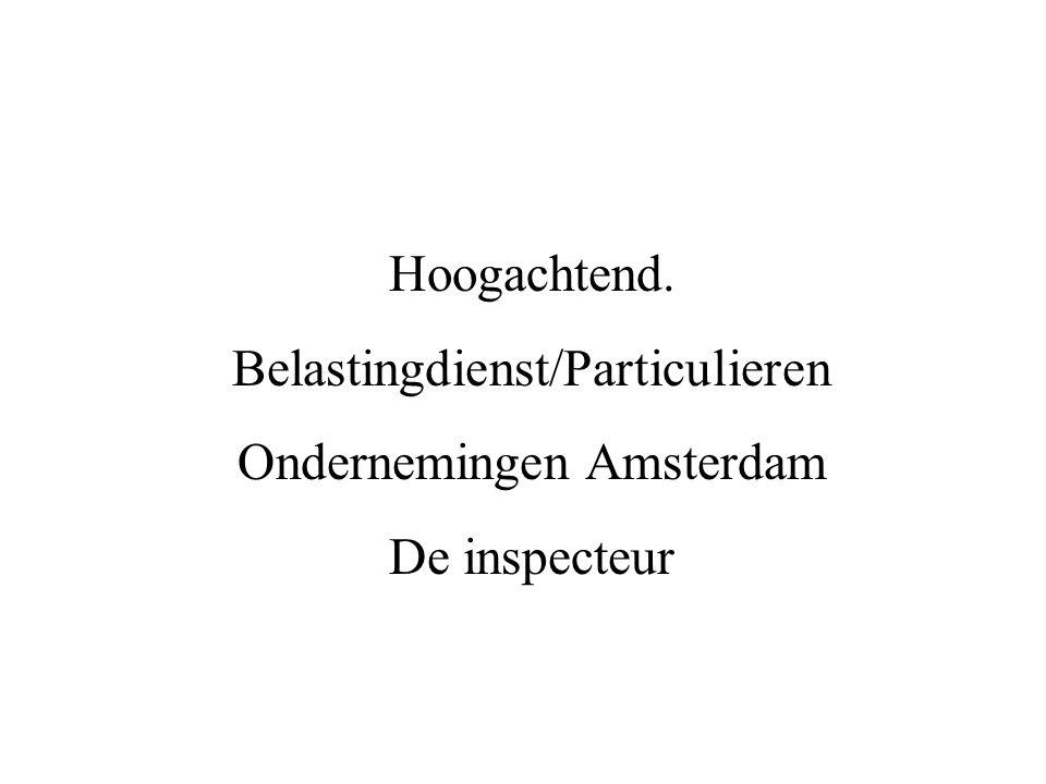 Belastingdienst/Particulieren Ondernemingen Amsterdam De inspecteur