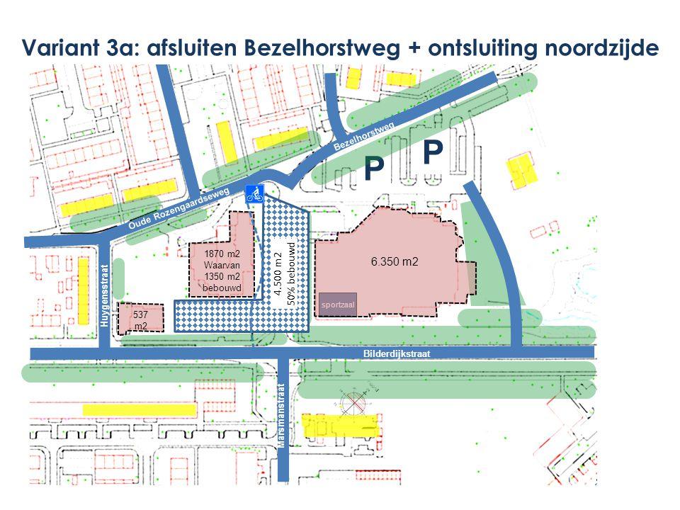 Variant 3a: afsluiten Bezelhorstweg + ontsluiting noordzijde