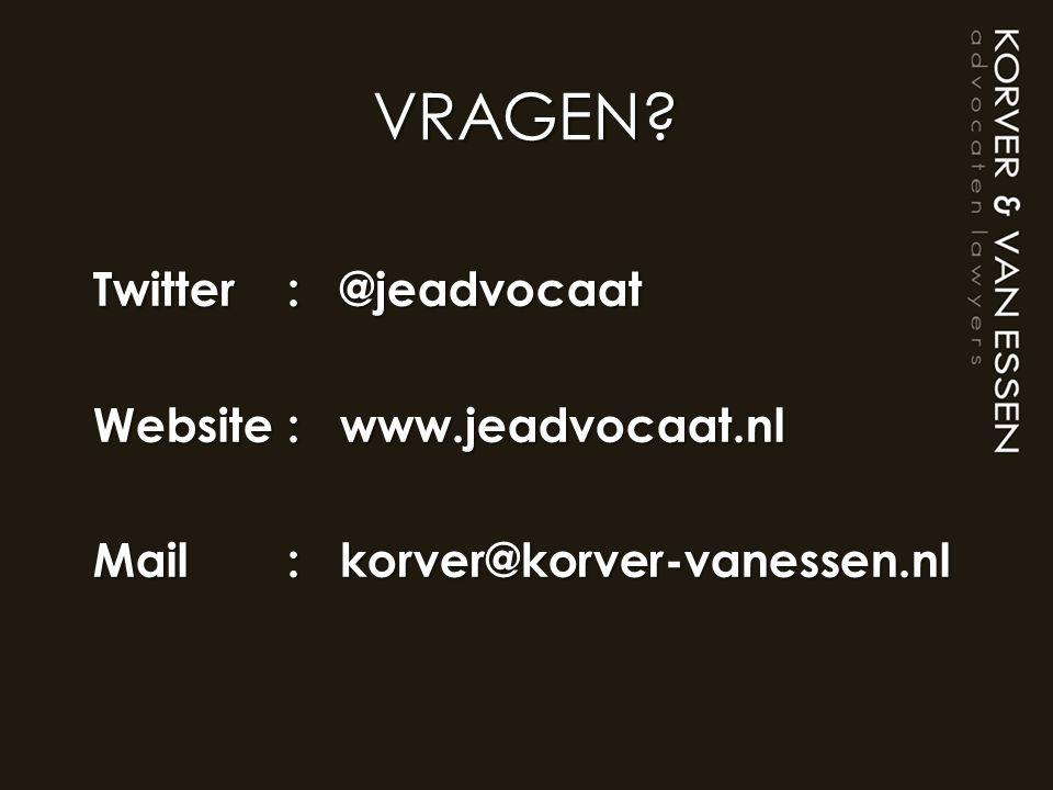VRAGEN Twitter : @jeadvocaat Website : www.jeadvocaat.nl