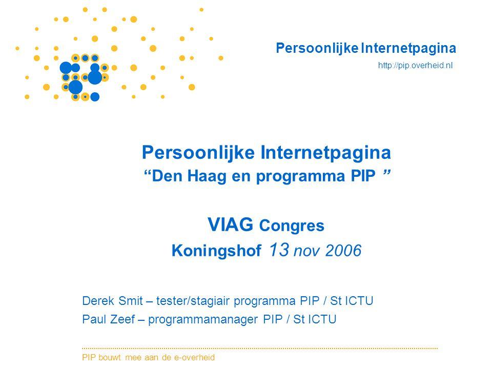Persoonlijke Internetpagina Den Haag en programma PIP VIAG Congres Koningshof 13 nov 2006