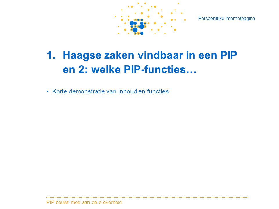 Haagse zaken vindbaar in een PIP en 2: welke PIP-functies…