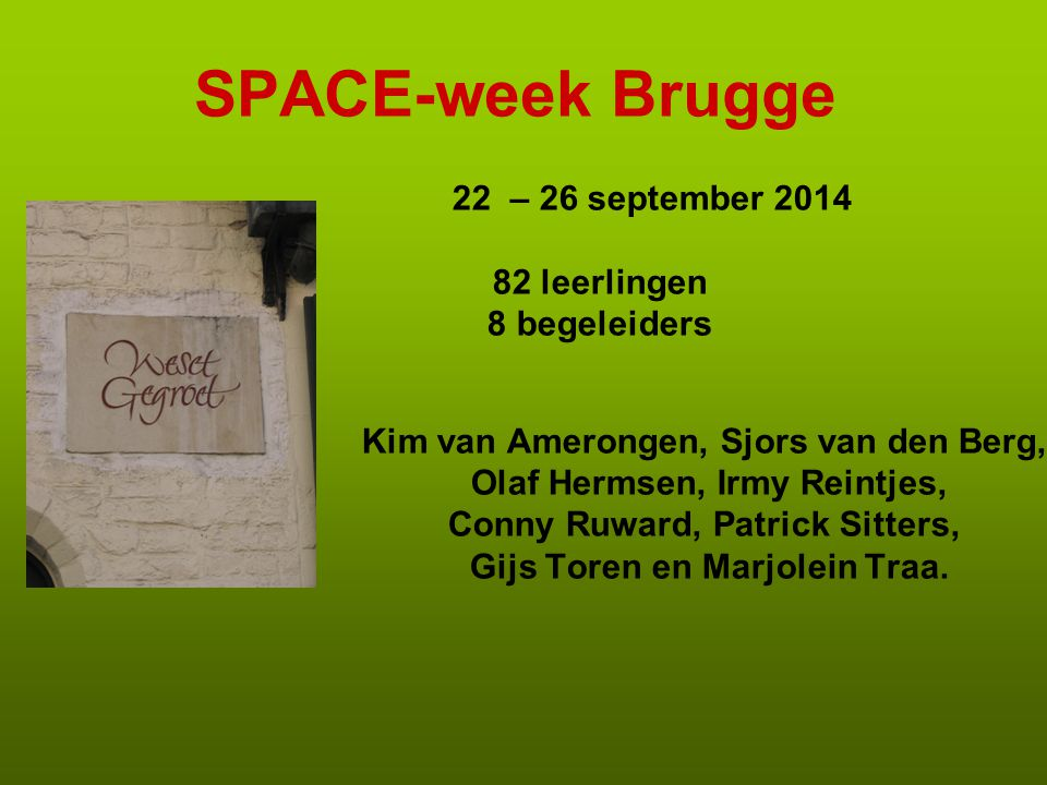 SPACE-week Brugge 22 – 26 september 2014 82 leerlingen 8 begeleiders