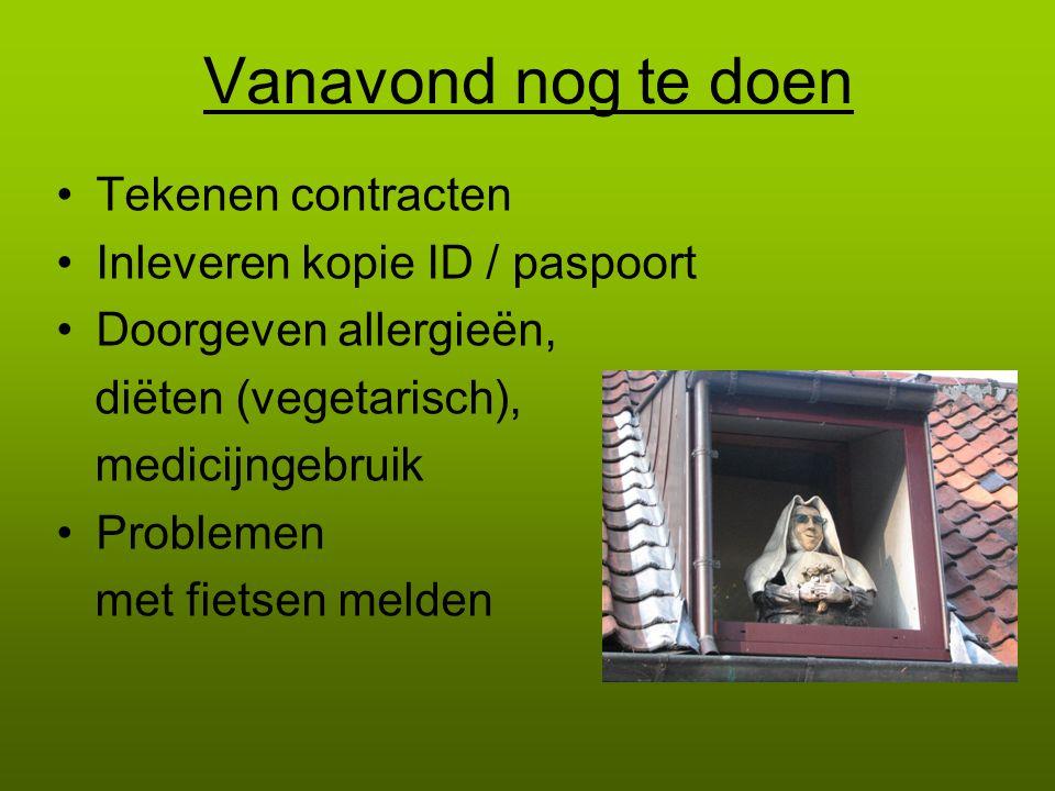 Vanavond nog te doen Tekenen contracten Inleveren kopie ID / paspoort