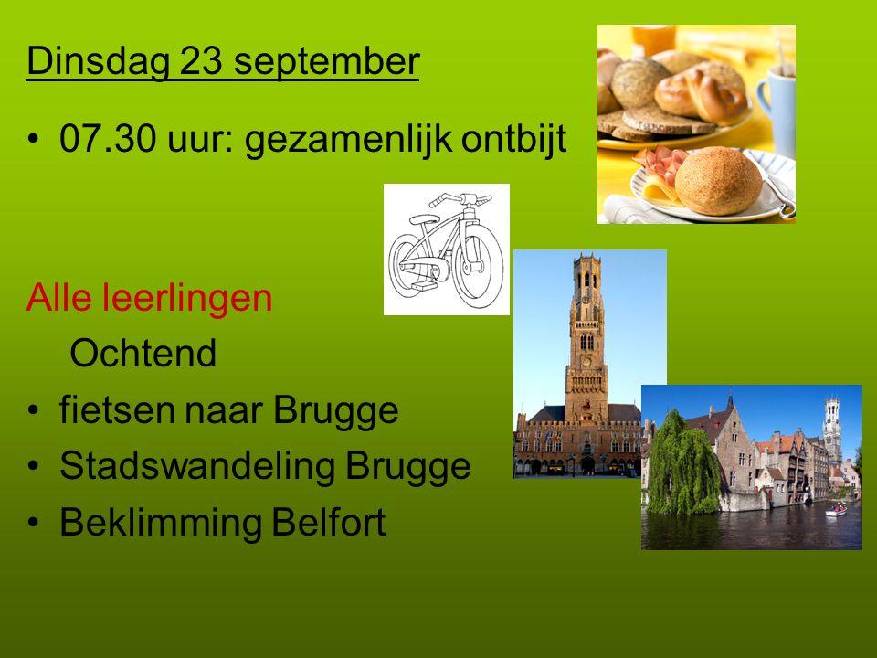 Dinsdag 23 september 07.30 uur: gezamenlijk ontbijt. Alle leerlingen. Ochtend. fietsen naar Brugge.