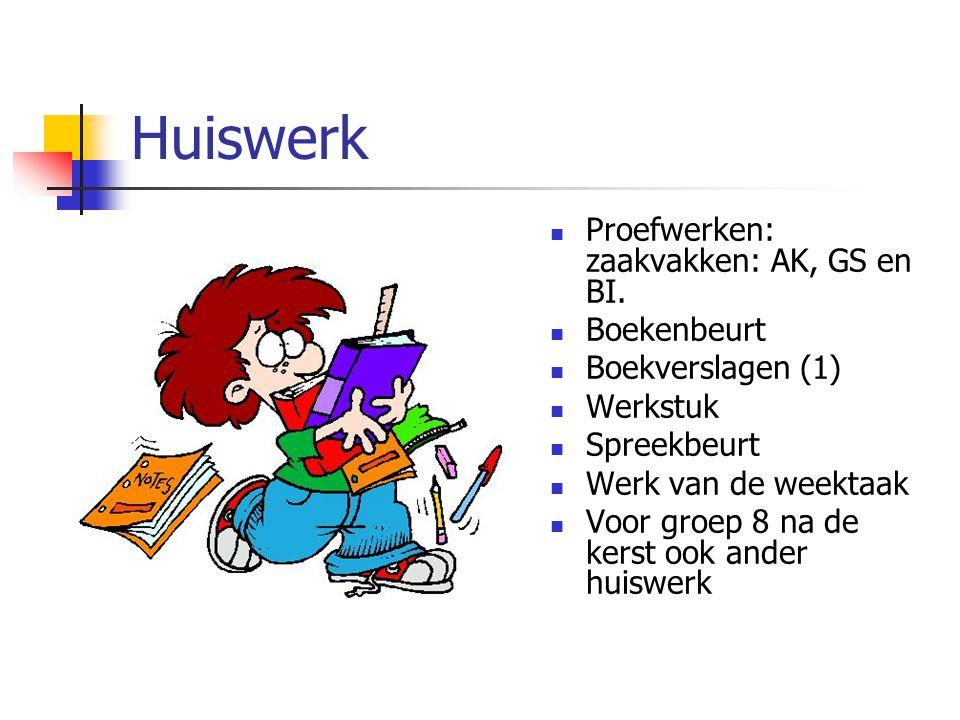 Huiswerk Proefwerken: zaakvakken: AK, GS en BI. Boekenbeurt