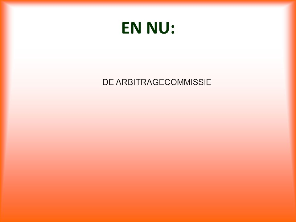 DE ARBITRAGECOMMISSIE
