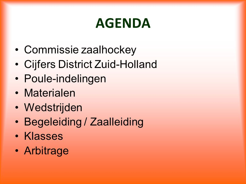 AGENDA Commissie zaalhockey Cijfers District Zuid-Holland