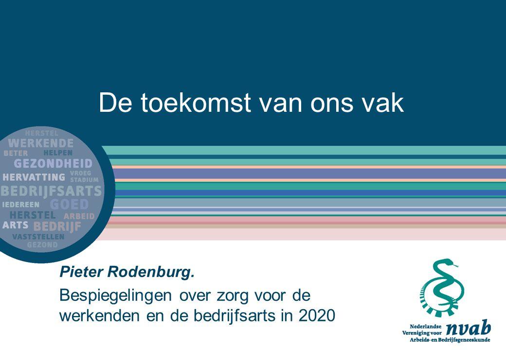 De toekomst van ons vak Pieter Rodenburg.