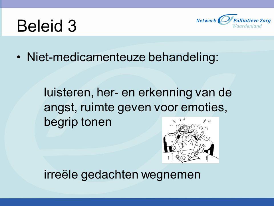 Beleid 3 Niet-medicamenteuze behandeling: