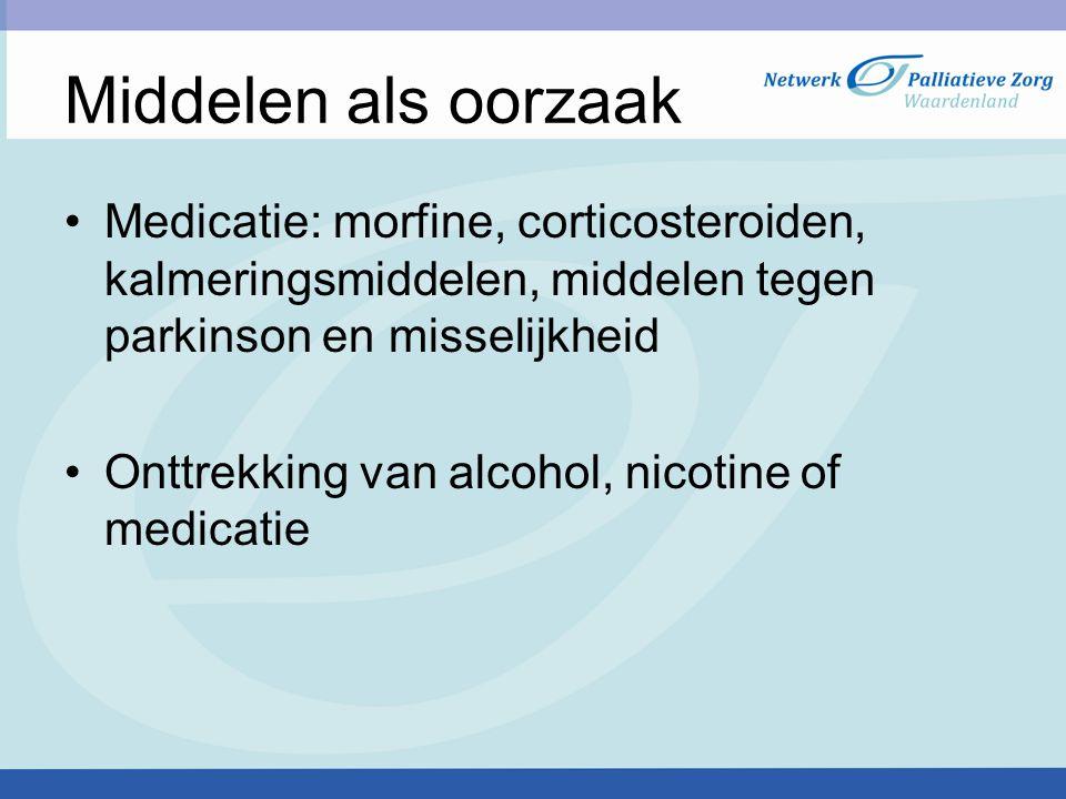 Middelen als oorzaak Medicatie: morfine, corticosteroiden, kalmeringsmiddelen, middelen tegen parkinson en misselijkheid.
