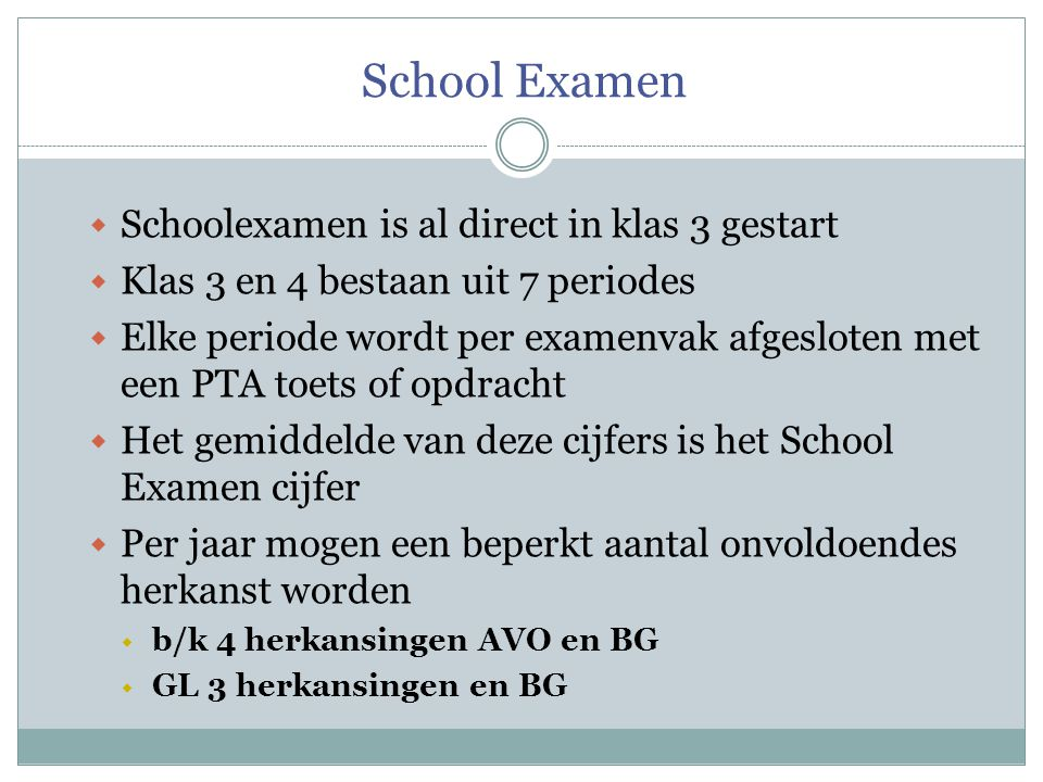 School Examen Schoolexamen is al direct in klas 3 gestart