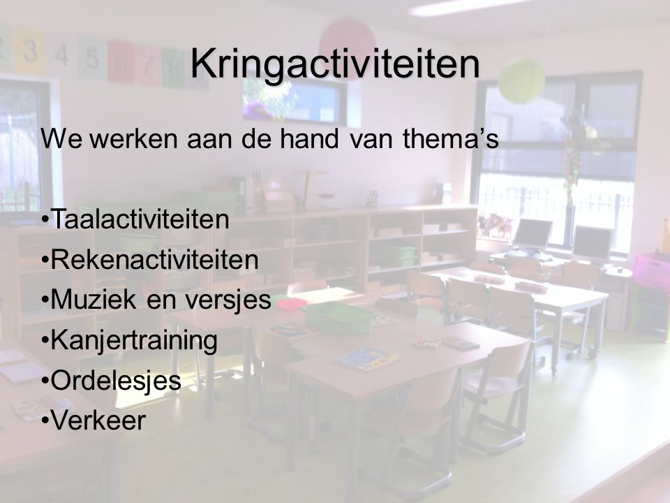 Kringactiviteiten We werken aan de hand van thema's Taalactiviteiten