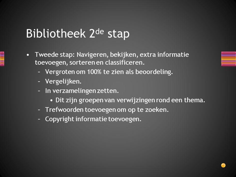 Bibliotheek 2de stap Tweede stap: Navigeren, bekijken, extra informatie toevoegen, sorteren en classificeren.