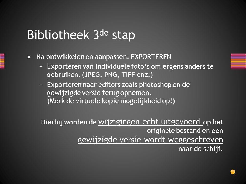 Bibliotheek 3de stap Na ontwikkelen en aanpassen: EXPORTEREN
