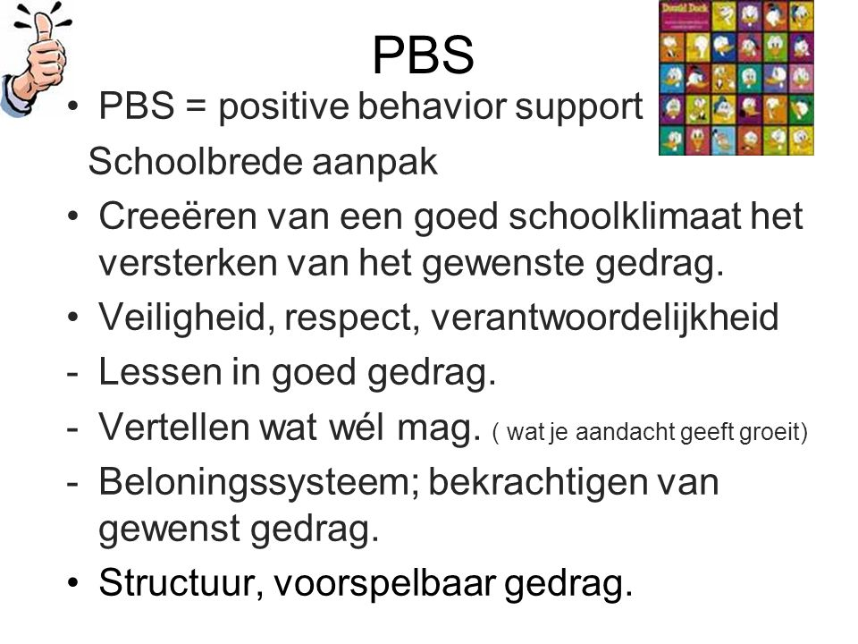 PBS PBS = positive behavior support Schoolbrede aanpak