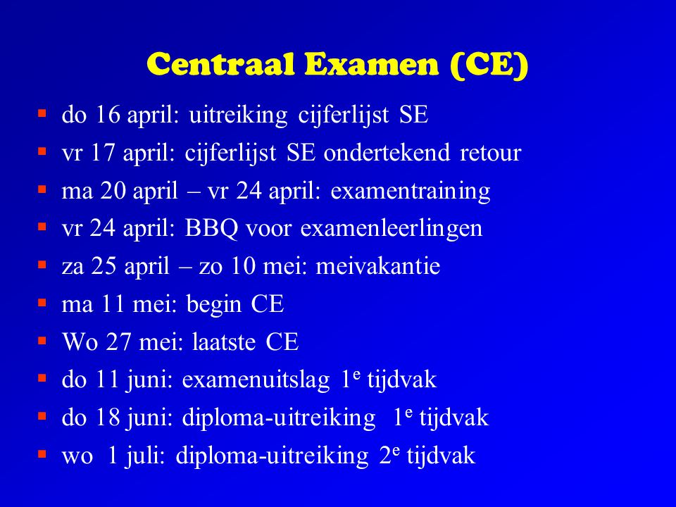 Centraal Examen (CE) do 16 april: uitreiking cijferlijst SE
