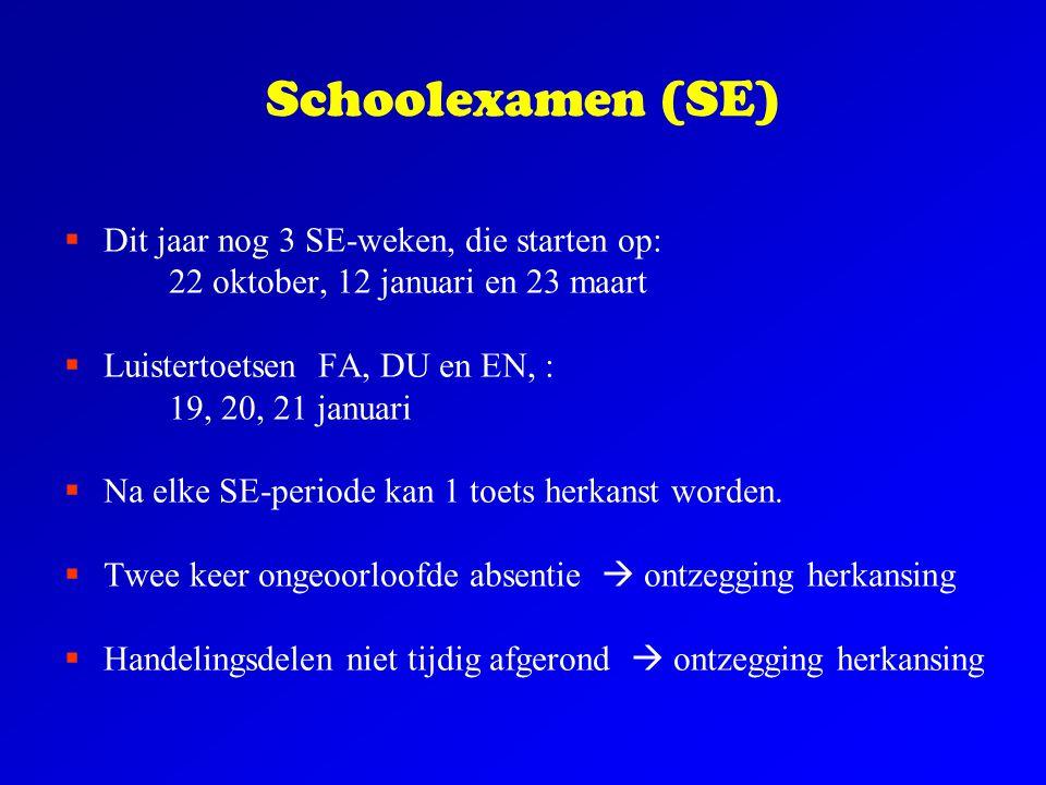 Schoolexamen (SE) Dit jaar nog 3 SE-weken, die starten op: