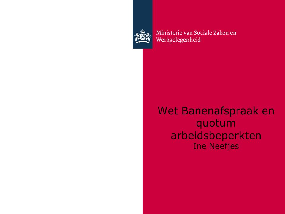 Wet Banenafspraak en quotum arbeidsbeperkten Ine Neefjes