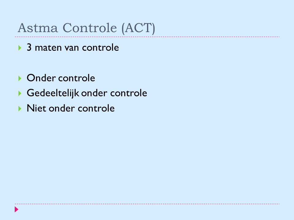 Astma Controle (ACT) 3 maten van controle Onder controle