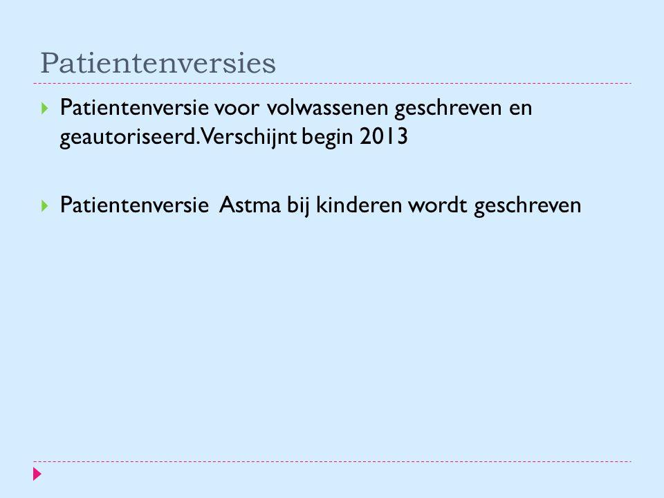 Patientenversies Patientenversie voor volwassenen geschreven en geautoriseerd. Verschijnt begin 2013.