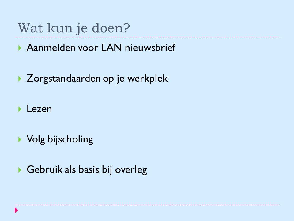 Wat kun je doen Aanmelden voor LAN nieuwsbrief