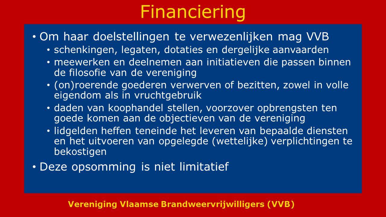 Financiering Om haar doelstellingen te verwezenlijken mag VVB