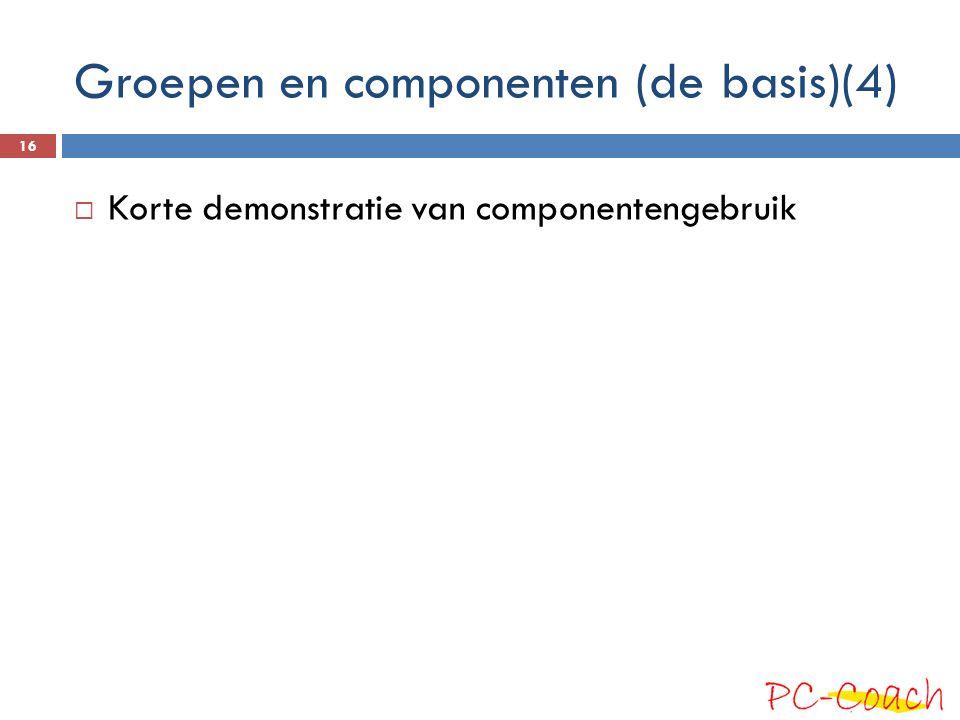 Groepen en componenten (de basis)(4)