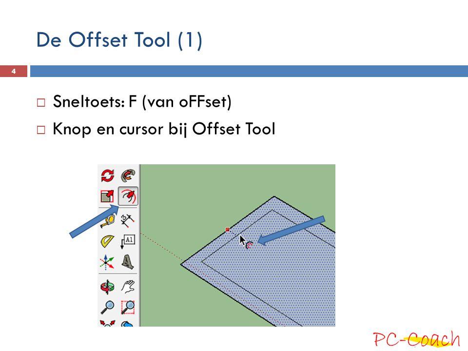 De Offset Tool (1) Sneltoets: F (van oFFset)