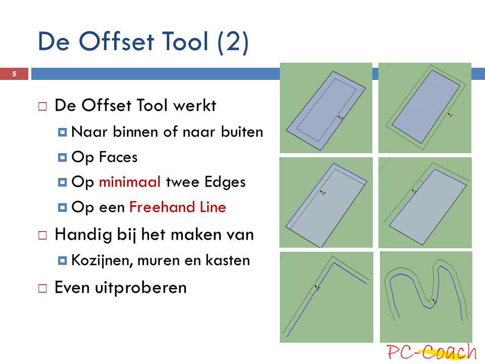 De Offset Tool (2) De Offset Tool werkt Handig bij het maken van