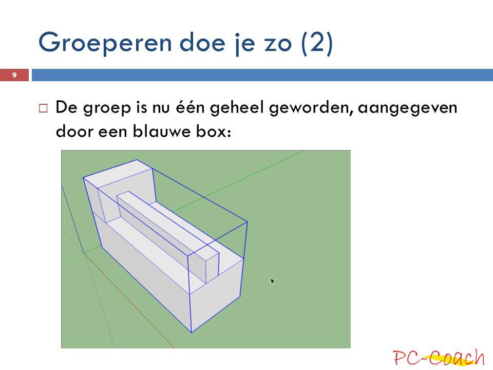 Groeperen doe je zo (2) De groep is nu één geheel geworden, aangegeven door een blauwe box: