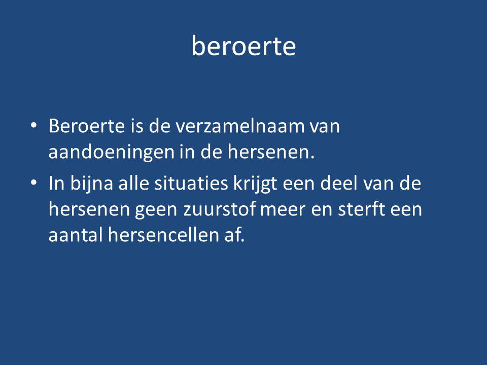 beroerte Beroerte is de verzamelnaam van aandoeningen in de hersenen.