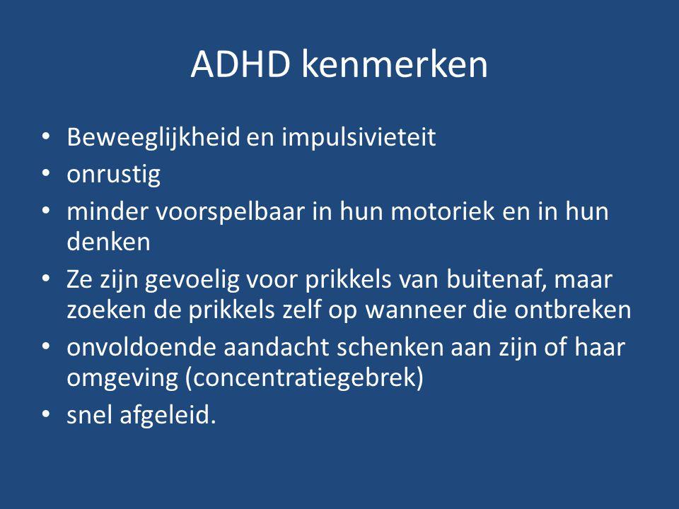 ADHD kenmerken Beweeglijkheid en impulsivieteit onrustig