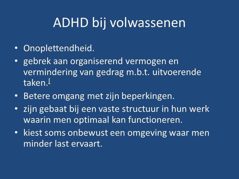 ADHD bij volwassenen Onoplettendheid.