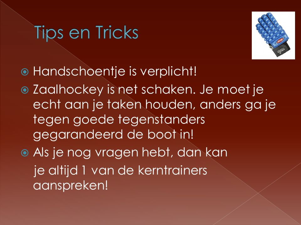 Tips en Tricks Handschoentje is verplicht!