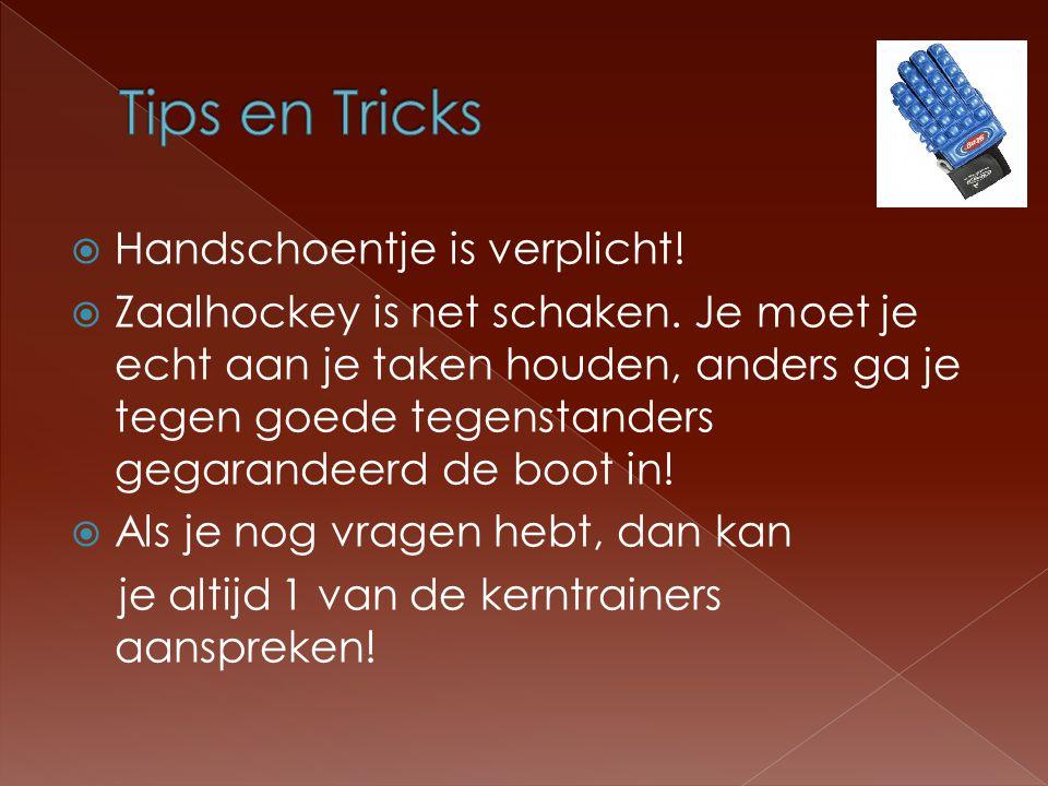 Tips en Tricks Handschoentje is verplicht!