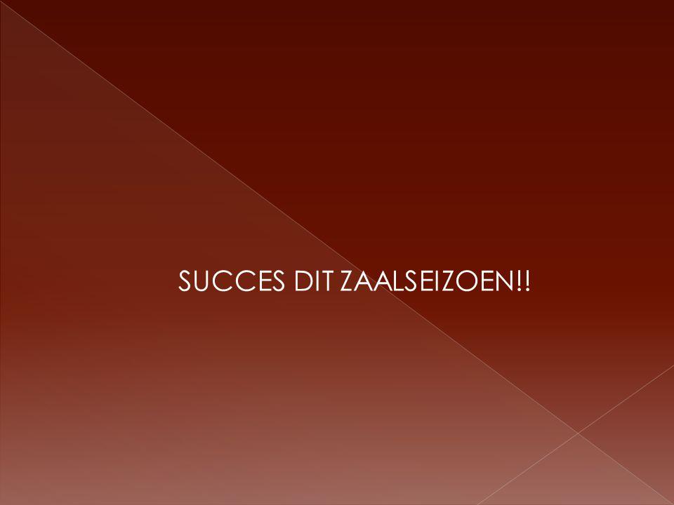 SUCCES DIT ZAALSEIZOEN!!