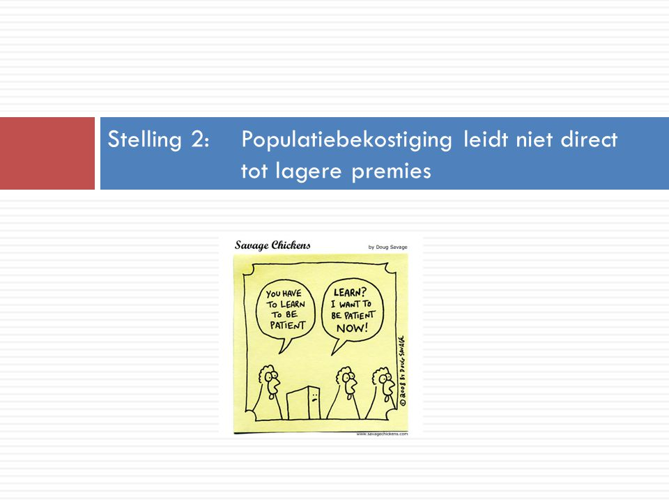 Stelling 2: Populatiebekostiging leidt niet direct tot lagere premies