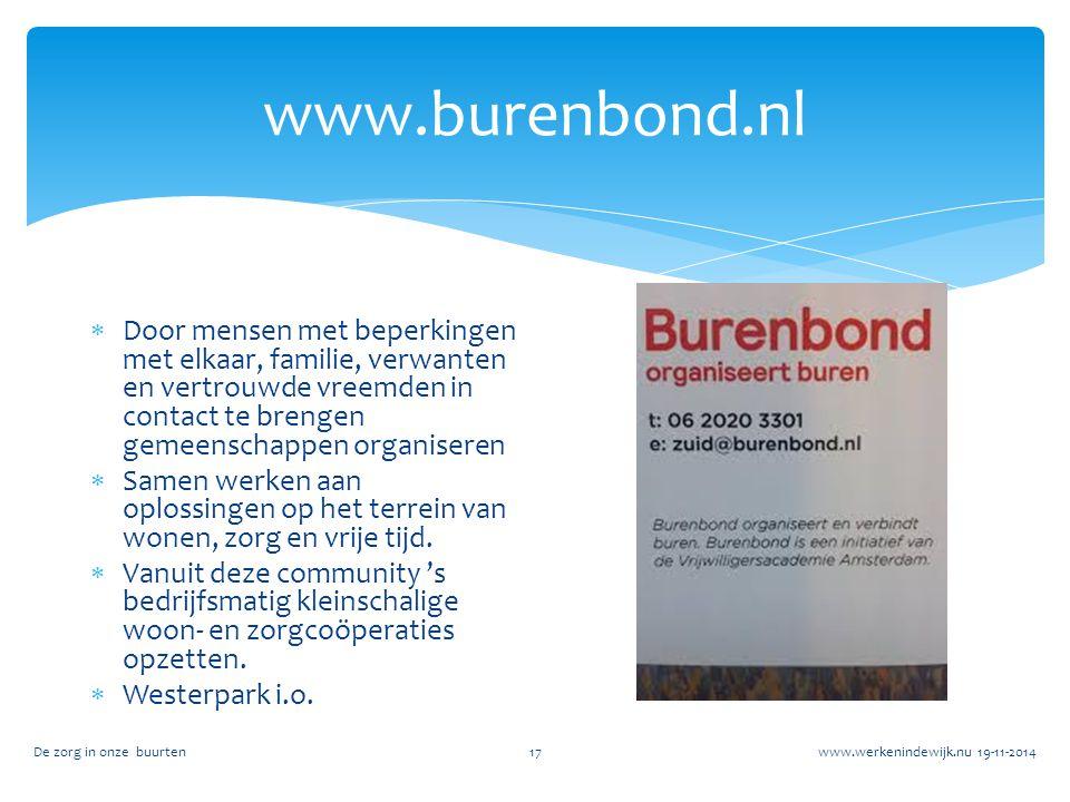 www.burenbond.nl Door mensen met beperkingen met elkaar, familie, verwanten en vertrouwde vreemden in contact te brengen gemeenschappen organiseren.