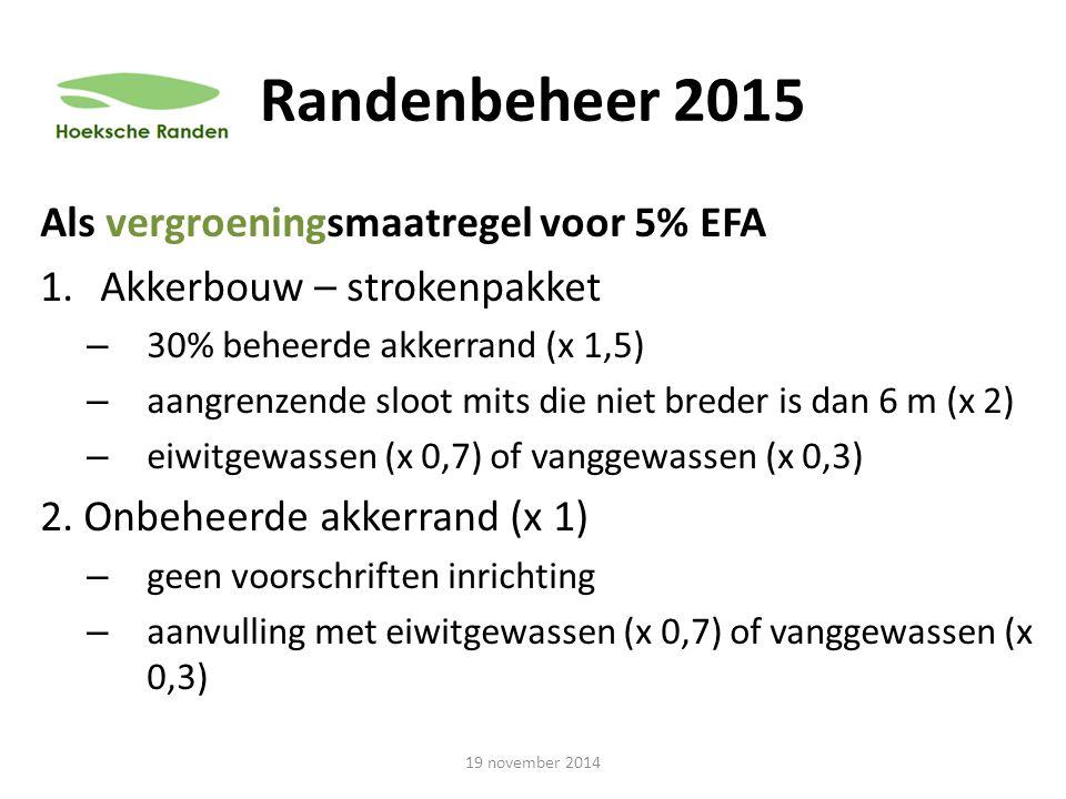 Randenbeheer 2015 Als vergroeningsmaatregel voor 5% EFA