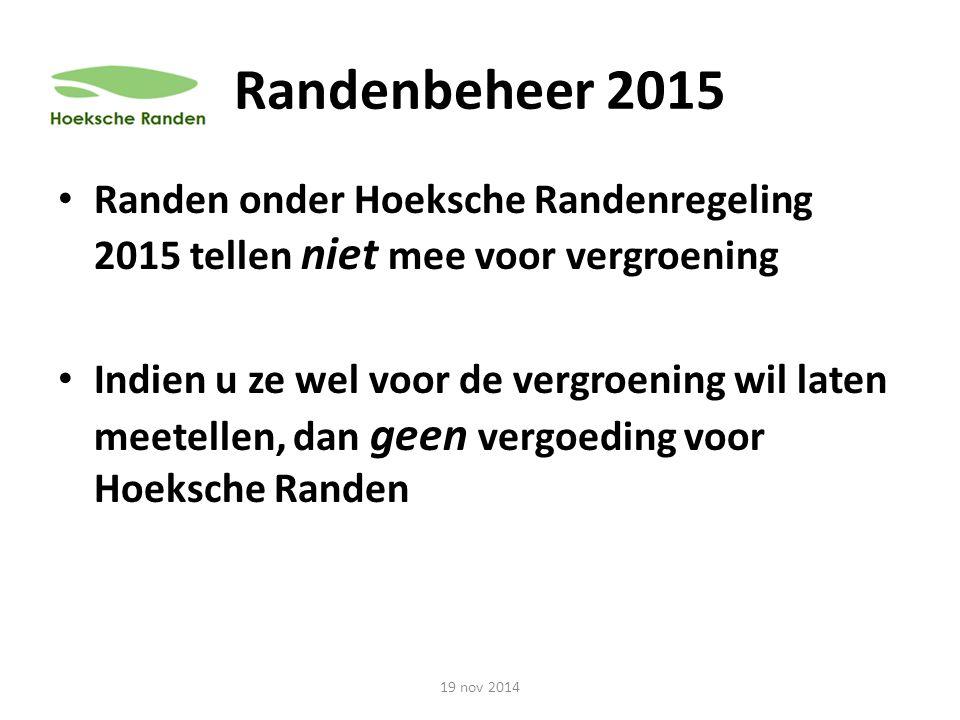 Randenbeheer 2015 Randen onder Hoeksche Randenregeling 2015 tellen niet mee voor vergroening.